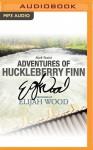 Adventures of Huckleberry Finn - Elijah Wood, Mark Twain