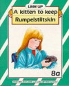 Link-up - Level 8: A Kitten to Keep / Rumplestiltskin / Flip in School / Fanaye and the Lion / Mr Clementine's Cats / Brigid and the Wolf: Build-up Books 8a-8c (Link-up) - Jessie Reid, Margaret Donaldson, Joan Low