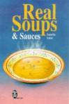 Real Soups and Sauces - Annette Yates
