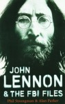 John Lennon and the FBI Files - Alan G. Parker