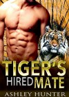 Romance: The Tiger's Hired Mate: BBW Tiger Shifter Romance Standalone (Spicy Shifters Book 2) - Ashley Hunter