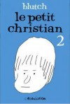 Le Petit Christian 2 - Blutch