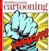 Cartooning Foundation Course - John Richardson