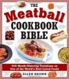The Meatball Cookbook Bible - Ellen Brown
