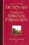The Upper Room Dictionary of Christian Spiritual Formation - Susan Milord