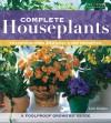 Complete Houseplants: Featuring over 200 Easy-Care Favorites - Jack Kramer