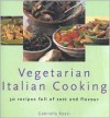 Vegetarian Italian Cooking: 50 Recipes Full Of Zest And Flavor - Gabriella Rossi