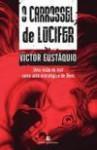 O Carrossel de Lúcifer - Victor Eustáquio