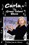 Carla & the Great Talent Show - Lee Harris