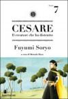 Cesare. Il creatore che ha distrutto Vol. 7 - Fuyumi Soryo, Motoaki Hara, Luca Toma