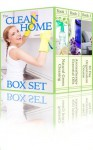The Clean Home Boxset: Three Best Selling Cleaning and Organizing Books To Help You Keep Your Home Spotless - B.J. Knights