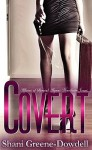 COVERT: Affairs of Special Agent Nicollette Jones - Shani Greene-Dowdell