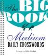 The Big Book of Medium Daily Crosswords - Peter Gordon
