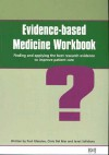 Evidence-Based Medicine Workbook - Glasziou, Chris Del Mar, Glasziou
