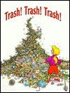Trash! Trash! Trash! - Shelly Nielsen