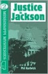 Justice in Jackson - Phil Hardwick