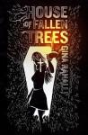 House of Fallen Trees - Gina Ranalli