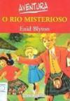 Aventura no Rio Misterioso - Enid Blyton