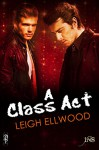 A Class Act: Class in Session (1Night Stand) - Leigh Ellwood
