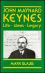 John Maynard Keynes: Life, Ideas, Legacy - Mark Blaug