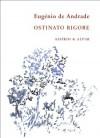 Ostinato rigore - Eugénio de Andrade