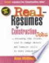 Real-Resumes for Construction Jobs: Including Real Resumes Used to Change Careers and Transfer Skills to Other Industries - Anne McKinney
