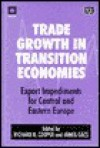 Trade Growth in Transition Economies: Export Impediments for Central and Eastern Europe - Richard Cooper, Janos Gacs