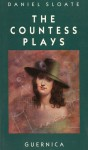 The Countess Plays - Daniel Sloate