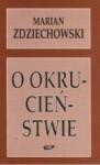 O okrucieństwie - Marian Zdziechowski