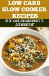 Slow Cooker Recipes: 50 Delicious Low Carb Recipes to Lose Weight Fast (Low Carb, Paleo Diet, Slow Cooker Recipes, Detox, Carb Cycling, Weight Loss, Low Carb Recipes) - Matthew Jones