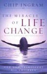 The Miracle of Life Change: How God Transforms His Children - Chip Ingram