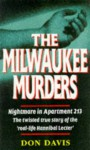 """The Milwaukee Murders: Nightmare In Apartment 213: The Twisted True Story Of The """"Real Life Hannibal Lecter"""" - Don Davis"""
