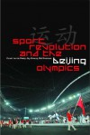 Sport, Revolution and the Beijing Olympics - Grant Jarvie, Dong-Jhy Hwang, Mel Brennan