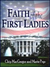 Faith of the First Ladies - Chip MacGregor, Marie Prys