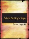 Gösta Berling's Saga - Selma Lagerlöf
