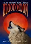 Blood Moon: The Dark Moon Series (Book One) - Shelly M Burrows, Michael S. Stewart