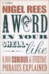 A Word In Your Shell-Like - Nigel Rees