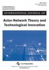 International Journal of Actor-Network Theory and Technological Innovation (Vol. 3, No. 4) - Arthur Tatnall