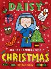 Daisy and the Trouble with Christmas (Daisy series) - Kes Gray, Nick Sharratt