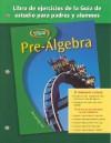 Pre-Algebra Libro de Ejercicios de La Guia de Estudio Para Padres y Alumnos - Glencoe/McGraw-Hill