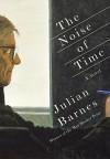 The Noise of Time: A novel - Julian Barnes