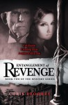 Entanglement of Revenge - Chris Brookes