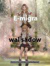 E-migra - Wal Sadow