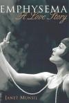 Emphysema (a Love Story) - Janet Munsil