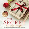 The Secret: The Number One Best-Selling Author of The Letter - Kathryn Hughes, Rachel Atkins, Headline Digital