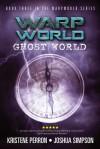 Ghost World - Kristene Perron, Joshua Simpson