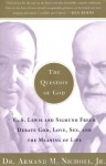 The Question of God: C.S. Lewis and Sigmund Freud Debate God, Love, Sex, and the Meaning of Life. ISBN: 074324785X / 0-7432-4785-X - Armand Nicholi