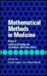 Mathematical Methods in Medicine, Applications in Clinical Specialites - David Ingram, Ralph Bloch