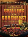 Great Year-Round Grilling in the Southeast: *The Flavors * The Culinary Traditions * The Techniques - Ellen Brown
