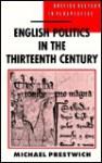 English Politics In The Thirteenth Century - Michael Prestwich